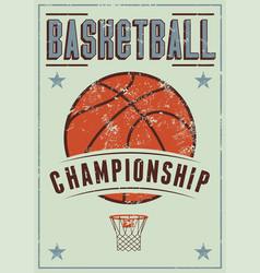 basketball championship vintage grunge poster vector image