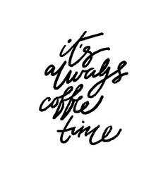 its always coffee time vector image