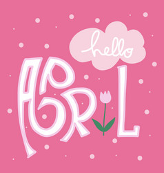 hello april word on pink polka vector image