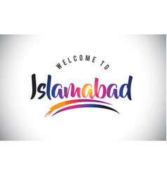 Islamabad welcome to message in purple vibrant vector