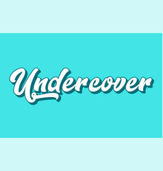 Undercover hand written word text for typography vector
