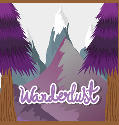 Wanderlust landscape with pine trees and mountains vector