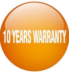 10 years warranty orange round gel isolated push vector image