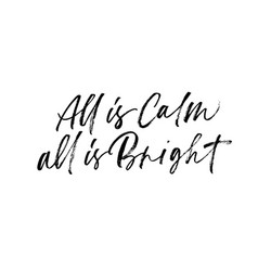 all is calm al is bright phrase vector image