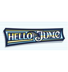 Banner hello june vector