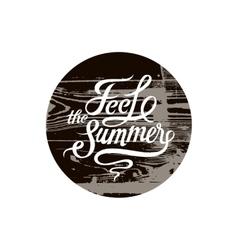feel summer calligraphic retro grunge poster vector image