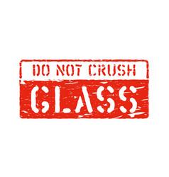 Fragile glass imprint do not crush grungy box vector