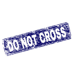 Grunge do not cross framed rounded rectangle stamp vector