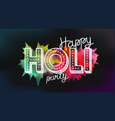 happy holi party banner greeting card party vector image