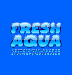 Creative sign fresh aqua with shiny font b vector