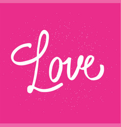 love valentine day card hand drawn lettering for vector image vector image