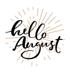 Hello august lettering print vector