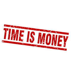 square grunge red time is money stamp vector image