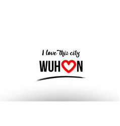Wuhan city name love heart visit tourism logo vector