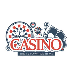 casino time to play and win promotional emblem vector image