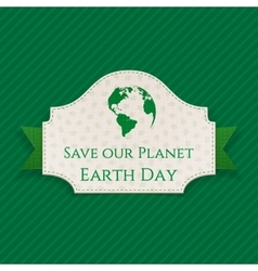 Earth Day Card with Text on green Ribbon vector image