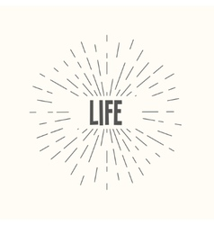 Hand drawn sunburst - life vector