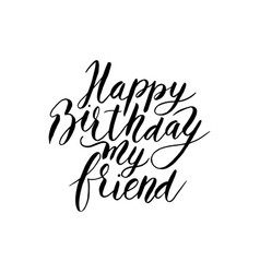 happy birthday friend hand drawn lettering vector image