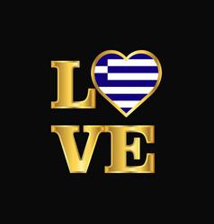 Love typography greece flag design gold lettering vector