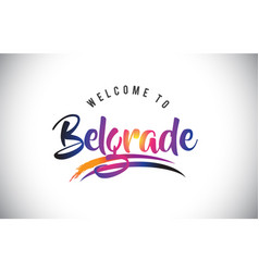 belgrade welcome to message in purple vibrant vector image