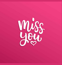 Hand drawn lettering miss you and heart vector