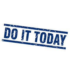square grunge blue do it today stamp vector image