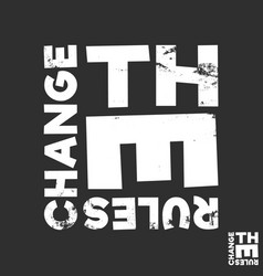 Change rules t-shirt print minimal design for vector