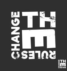 Change rules t-shirt print minimal design vector