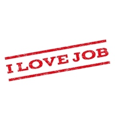 I Love Job Watermark Stamp vector image