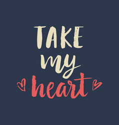 Take my heart valentines day card vector
