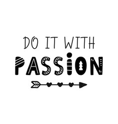 do it with passion motivational lettering vector image