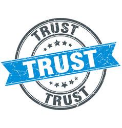 trust round grunge ribbon stamp vector image
