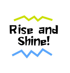 rise and shine motivation quote vector image