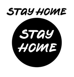 Stay home sign in case dangerous situations vector