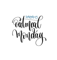 February 13 - oatmeal monday - hand lettering vector
