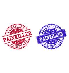 Grunge scratched painkiller stamp seals vector