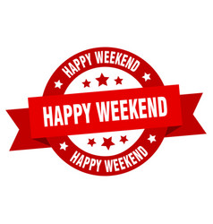 happy weekend ribbon happy weekend round red sign vector image