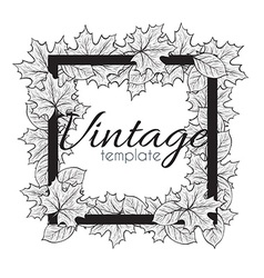Vintage monochrome frame with leaves for design vector image