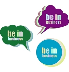 be in business Set of stickers labels tags vector image