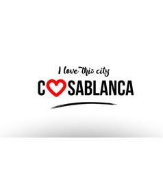 Casablanca city name love heart visit tourism vector