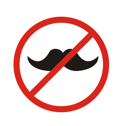No hipsters allowed no mustaches allowed - sign vector