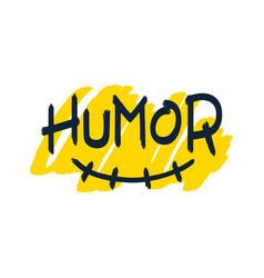 Humor brush lettering vector