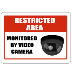 restricted area sign monitored video camera vector image