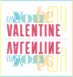 Will You Be My Valentine Typography Card vector image