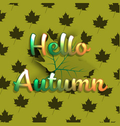 hello autumn banner background with green maple vector image