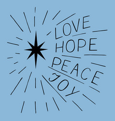 Hand lettering love hope peace joy with star vector