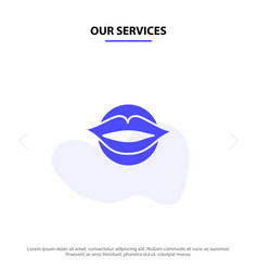 our services lips mouth valentines face beauty vector image