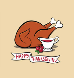 Roasted turkey and cranberry sauce a happy thanks vector