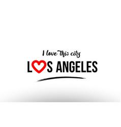 los angeles city name love heart visit tourism vector image