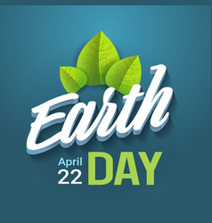 earth day typography lettering on blue background vector image